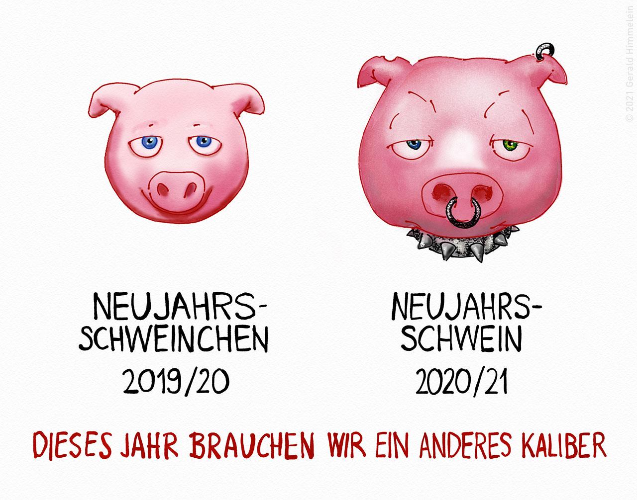 Dieses Jahr brauchen wir ein anderes Kaliber von Neujahrsschwein